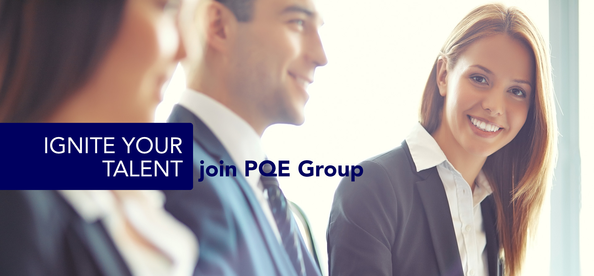 Ignite your talent. Join PQE Group | Careers @ PQE Group