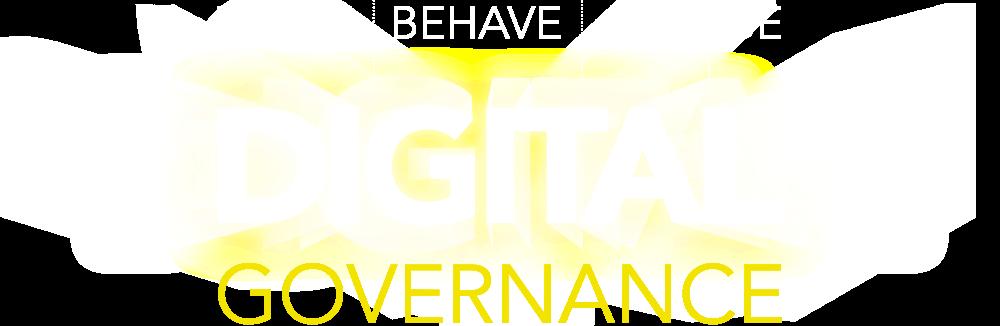 Digital Governance | Think Digital. Behave Digital. Act Digital. Be Digital.
