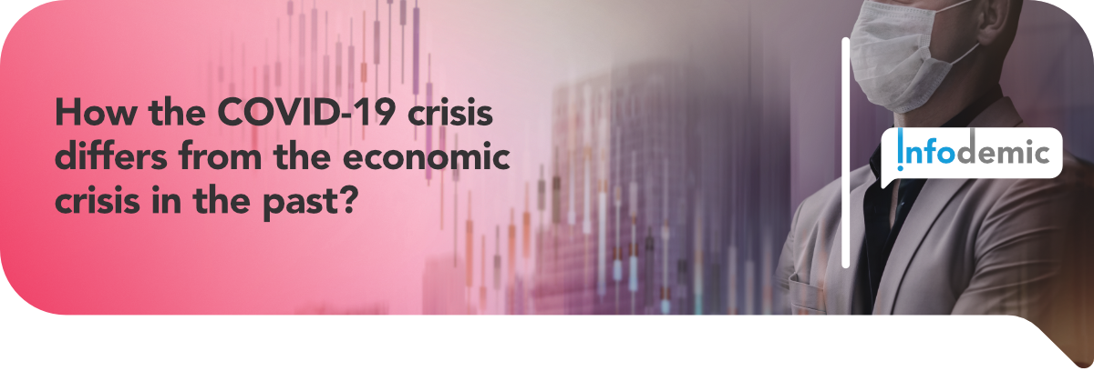 PQE Group - Infodemic Project - How the COVID-19 crisis differs from the economic crisis in the past